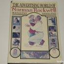 Libros de segunda mano: THE ADVERTISING WORLD OF NORMAN ROCKWELL. Lote 160803962