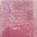 Libros de segunda mano: ANTIGUO LIBRO METODO COMPLETO DE CORTE ROCOSA SASTRERÍA MODA 1950 PATRONES GRAN FORMATO MUY RARO !. Lote 160805514