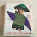 Libros de segunda mano: DESPUES DE LOS MILAGROS - COLECCION LA BALLENA ALEGRE Nº 33 - CARMELA SAINT-MARTIN - DONCEL - MADRID. Lote 160806746