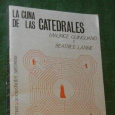 Libros de segunda mano: LA CUNA DE LAS CATEDRALES, DE MAURICE GUINGUAND Y BEATRICE LANNE - 1978. Lote 160810902
