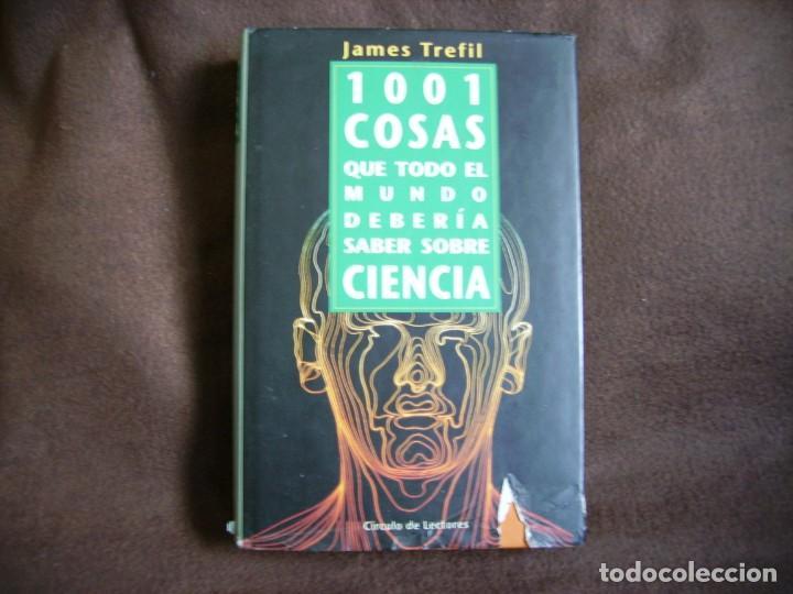 1001 COSAS QUE TODO EL MUNDO DEBERIA SABER SOBRE LA CIENCIA (Libros de Segunda Mano - Ciencias, Manuales y Oficios - Otros)