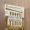 Libros de segunda mano: LA MANO NEGRA JEREZANA - ANTONIO ROBLES MORION. Lote 160837558