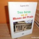 Libros de segunda mano: TRES HORAS EN EL MUSEO DEL PRADO / EUGENIO DORS. Lote 160843766