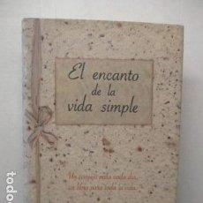 Libros de segunda mano: EL ENCANTO DE LA VIDA SIMPLE - SARAH BAN BREATHNACH - MUY BIEN CONSERVADO.. Lote 191359238