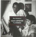 Libros de segunda mano: BLAS MATAMORO : ALEJO CARPENTIER Y LA MÚSICA. (FÓRCOLA EDS, SINGLADURAS, 2018). Lote 160845882