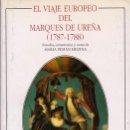 Libros de segunda mano: EL VIAJE EUROPEO DEL MARQUES DE UREÑA (1787 - 1788) - PEMAN MEDINA, MARIA - A-CA-2615. Lote 160857426