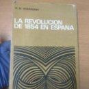 Libros de segunda mano: LA REVOLUCIÓN DE 1854 EN ESPAÑA. KIERNAN, V. G. MADRID: AGUILAR, . Lote 160857490
