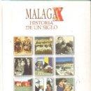 Libros de segunda mano: MALAGA.HISTORIA DE UN SIGLO. A-LMAL-268. Lote 160858114