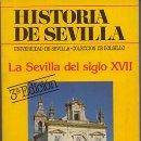 Libros de segunda mano: HISTORIA DE SEVILLA. LA SEVILLA DEL SIGLO XVII - DOMINGUEZ ORTIZ, ANTONIO - A-LSEV-1596. Lote 160858914