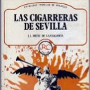 Libros de segunda mano: LAS CIGARRERAS DE SEVILLA - ORTIZ DE LANZAGORTA, J.L. - A-LSEV-1597. Lote 160860106
