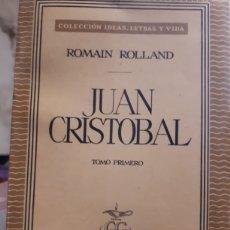 Libros de segunda mano: JUAN CRISTOBAL ROMAIN ROLLAND DOS TOMOS. Lote 160864529
