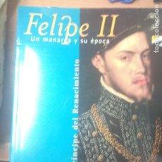 Libros de segunda mano: UN PRÍNCIPE DEL RENACIMIENTO: FELIPE II, UN MONARCA Y SU ÉPOCA. Lote 160880650