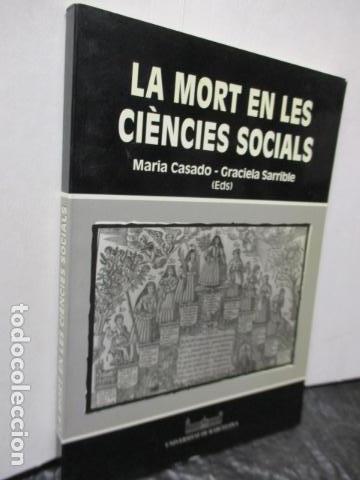 Libros de segunda mano: LA MORT EN LES CIENCIES SOCIALS (MARIA CASADO - GRACIELA SARRIBLE) CATALAN - MUY BUEN ESTADO - Foto 2 - 160892974