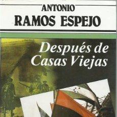 Libros de segunda mano: ANTONIO RAMOS ESPEJO : DESPUÉS DE CASAS VIEJAS. (ED. ARGOS VERGARA, COL. PRIMERA PLANA, 1984). Lote 160993566