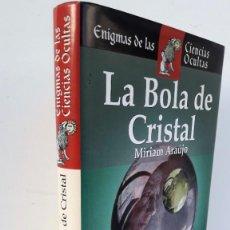 Libros de segunda mano: LA BOLA DE CRISTAL. MIRIAM ARAUJO. ENIGMAS DE LAS CIENCIAS OCULTAS.. Lote 161018214