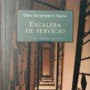 Libros de segunda mano: ESCALERA DE SERVICIO / ELENA SANEMETERIO NAVAS. ZARAGOZA : PRAMES, LAS TRES SORORES, 2005. . Lote 161021054