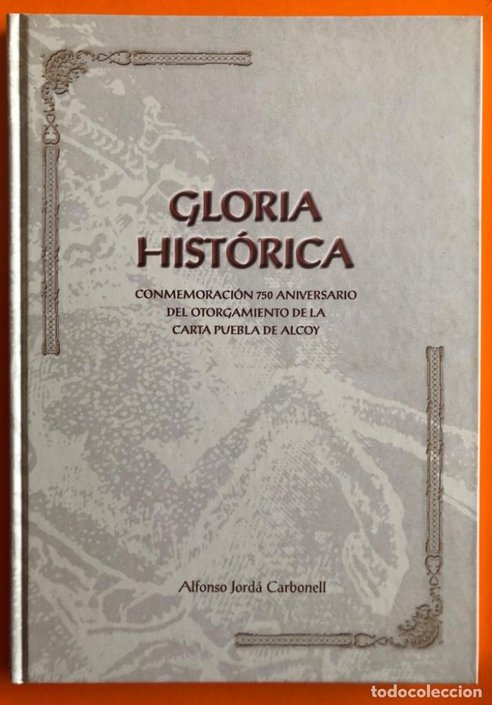 ALCOY- ALICANTE- GLORIA HISTORICA- ALFONSO JORDA CARBONELL- 2.007 (Libros de Segunda Mano - Historia - Otros)