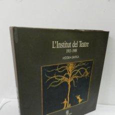 Libros de segunda mano: L'INSTITUT DEL TEATRE 1913-1988 HISTORIA GRAFICA. . LIBRO ESCENOGRAFIA TEATRO. Lote 161096810