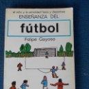 Libros de segunda mano: ENSEÑANZA DEL FUTBOL FELIPE GAYOSO. Lote 161102958