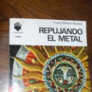 Libros de segunda mano: REPUJANDO EL METAL. EDITORIAL CEAC. Lote 161105474