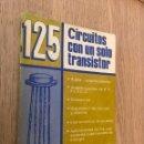Libros de segunda mano: 125 CIRCUITOS CON UN SOLO TRANSISTOR - RUFUS P. TURNER 1977. Lote 161110038
