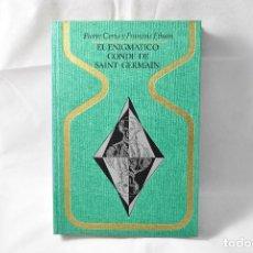 Libros de segunda mano: EL ENIGMÁTICO CONDE DE SAINT GERMAIN, CERIA, PIERRE Y ETHUIN FRANÇOIS. Lote 161110078
