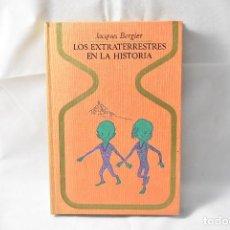 Libros de segunda mano: LOS EXTRATERRESTRES EN LA HISTORIA, BERGIER, JACQUES. Lote 161138802