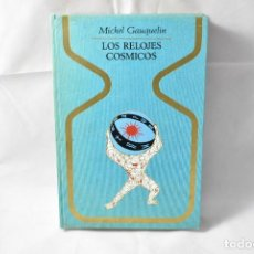Libros de segunda mano: LOS RELOJES CÓSMICOS, GAUQUELIN, MICHEL. Lote 161140730