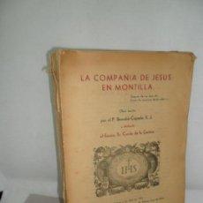 Libros de segunda mano: LA COMPAÑÍA DE JESÚS EN MONTILLA, BERNABÉ COPADO, MÁLAGA, 1944. Lote 161143342