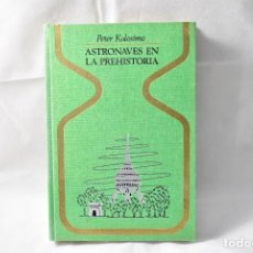Libros de segunda mano: ASTRONAVES EN LA PREHISTORIA, KOLOSIMO, PETER. Lote 161151358