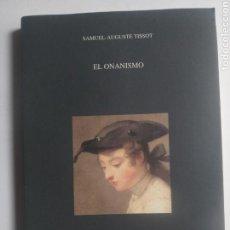 Libros de segunda mano: PENSAMIENTO . EL ONANISMO . SAMUEL AUGUSTE TISSOT. Lote 161128574