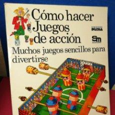 Libros de segunda mano: CÓMO HACER JUEGOS DE ACCIÓN, MUCHOS JUEGOS SENCILLOS PARA DIVERTIRSE - PLESA SM 1976. Lote 161159192