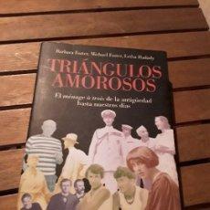 Libros de segunda mano: TRIÁNGULOS AMOROSOS, DE BARBARA FOSTER Y OTROS. EL MANAGE A TROIS DE LA ANTIGÜEDAD A NUESTROS DÍAS.. Lote 161170586