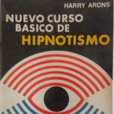 Livres d'occasion: NUEVO CURSO BÁSICO DE HIPNOTISMO. HARRY ARONS. LIBRO GLEM. S.A. BUENOS AIRES. Lote 161198626