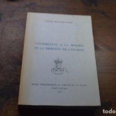 Libros de segunda mano: CONTRIBUCION A LA HISTORIA DE LA IMPRENTA EN CANARIAS, MANUEL HERNANDEZ SUAREZ, 1977. Lote 161206058