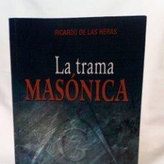 Libri di seconda mano: LA TRAMA MASÓNICA. RICARDO DE LAS HERAS. Lote 161206914