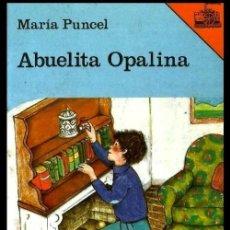 Second hand books - B878 - BARCO DE VAPOR. ABUELITA OPALINA. MARIA PUNCEL. - 161221206