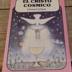 Libros de segunda mano: EL CRISTO CÓSMICO, EDOUARD SCHURÉ, ED. OBELISCO. Lote 161223494