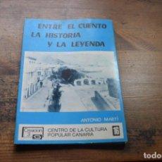Libros de segunda mano: ENTRE EL CUENTO, LA HISTORIA Y LA LEYENDA, ANTONIO MARTI, CCPC, 1982. Lote 161229158