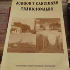 Libros de segunda mano: JUEGOS Y CANCIONES TRADICIONALES LOS MOLARES CORIPE EL CORONIL MONTELLANO 1995.118 PG ILUSTRADO. Lote 161233446