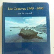 Libros de segunda mano: LAS CANTERAS 1900-2000 BARRERA. Lote 161240786