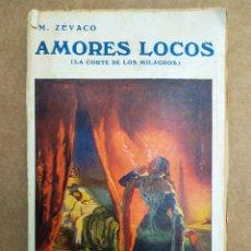 Libros de segunda mano: AMORES LOCOS: LA CORTE DE LOS MILAGROS, DE MICHEL ZÉVACO (EDITORIAL ARALUCE). 208 PÁGINAS.. Lote 161256376