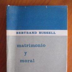 Libros de segunda mano: BERTRAND RUSSELL. MATRIMONIO Y MORAL. EDICIONES LEVIATAN. BUENOS AIRES. Lote 161269558