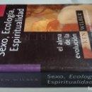 Libros de segunda mano: SEXO, ECOLOGIA, ESPIRITUALIDAD - EL ALMA DE LA EVOLUCION - KEN WILBER. Lote 161276786