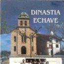 Libros de segunda mano: EGUZKI AGIRREZABALAGA / ANDONI ALONSO. DINASTÍA ECHAVE. SAN SEBASTIÁN. 1996.. Lote 161277806