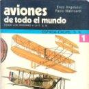 Libros de segunda mano: ENZO ANGELUCCI / PAOLO MATRICARDI. AVIONES DE TODO EL MUNDO. DESDE LOS ORÍGN. A P.G.M. MADRID. 1977.. Lote 161278986