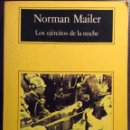 Libros de segunda mano: LOS EJÉRCITOS DE LA NOCHE. NORMAN MAILER. ANAGRAMA. 1995. Lote 161292477