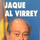 Libros de segunda mano: JOSEP MANUEL NOVOA NOVOA. JAQUE AL VIRREY. MADRID. 1998.. Lote 161297042