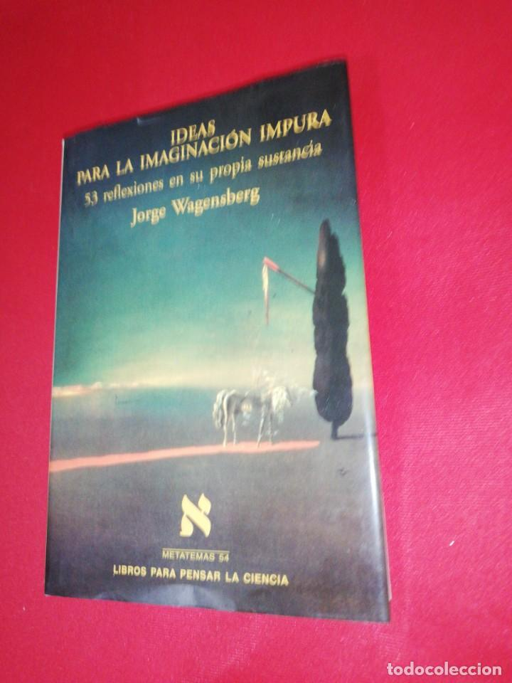 JORGE WAGENSBERG, IDEAS PARA LA IMAGINACIÓN IMPURA (Libros de Segunda Mano - Pensamiento - Otros)