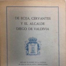 Libros de segunda mano: DE ECIJA, CERVANTES Y EL ALCALDE DIEGO DE VALDIVIA. JOSE SANTOS TORRES. SEVILLA, 1988. PAGS 35.. Lote 161333158